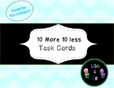 10 More 10 Less Task Cards