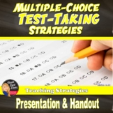 10 Multiple Choice, Test Taking Strategies   Handout & Power Point