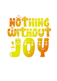 "Typography Posters: 10 ""Nothing Without Joy"" Reggio Emilia"