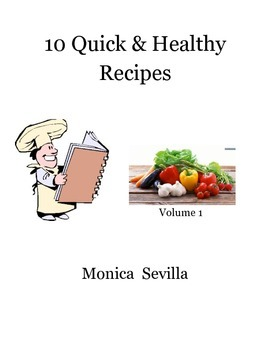 10 Quick and Healthy Recipes (volume 1)