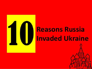 10 Reasons Russia Invaded the Ukraine