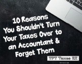 10 Reasons You Shouldn't Turn Your Taxes Over to an Accoun