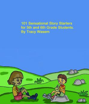 10 Sensational Story Starters for 5th and 6th Grade Students