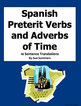 Spanish Preterit Sentence Translations With Adverbs of Time
