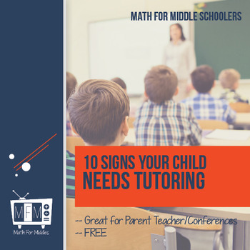 10 Signs Your Child Needs a Tutor:  Free Handout