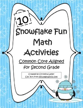 10 Snowflake Fun Math Activites!-Common Core Aligned for 2nd Grade