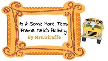"""10 & """"Some More"""" Tens Frame Match - Up"""