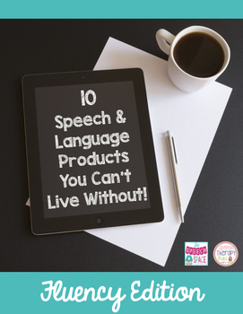 10 Speech & Language Products You Can't Live Without: Fluency (Stuttering)