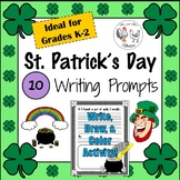 St. Patrick's Day: 10 Writing Prompts for Grades K-2