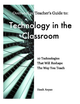 10 Technologies that will reshape the way you teach!