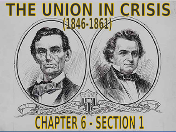 10 - The Union in Crisis - PowerPoint Notes