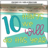 10 Things We Will Do This Year- classroom motto and decor