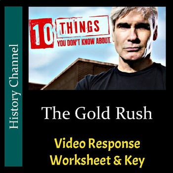 10 Things You Don't Know About - The Gold Rush - Worksheet & Key (Editable)
