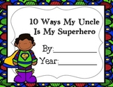 10 Ways My Uncle is My Superhero
