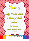 ACARA, Year 2, Term 1, 10 Week Daily Computation Warm-up Math Fact Booklet.