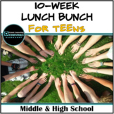 """10 Week """"Lunch Bunch"""" for Teens"""