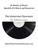 10 Weeks of Music: Spanish 2/3 Music Warm-ups (Bundle)