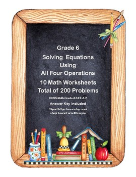 Solving Equations- All Four Operations-10 Worksheets- Grade 6-School Theme