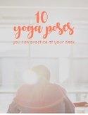 10 Yoga Poses for Students to Practice at their desks