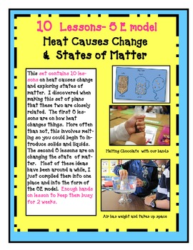 10 lessons on heat causes change & states of matter - hands on
