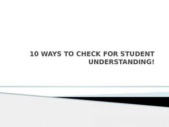 10 ways to check for student understanding - activators/check-in/exit activities