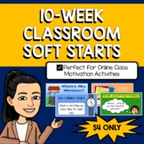 WHITEBOARD MORNING MEETING AND CLASSROOM SOFT STARTS for 10 WEEKS
