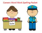 Careers Word Work Packet – 10 words, no prep spelling packet, 50+ pages