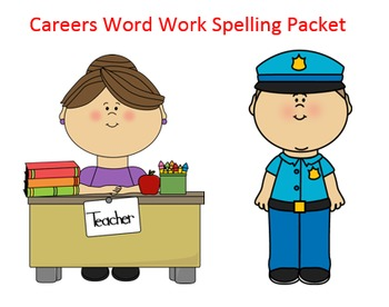 Careers Word Work Packet – 10 words, no prep spelling packet, 50+ pages