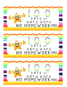 100 days of Hard Work No Homework Pass