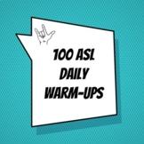 100 ASL Daily Warm-ups
