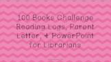 100 Books Challenge Reading Logs, Parent Letter, & PowerPo