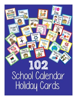 102 Calendar Holiday Cards - School Events and Holidays!
