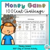 100 Cent Challenge Money Game- 100th Day of School Activity