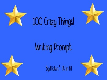 100 Crazy Things! (Writing Prompt)