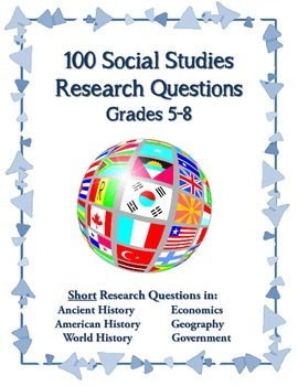 100 Social Studies Research Questions for Elementary and Middle Grades
