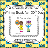 100 Day Spanish Patterned Writing - Escribe Sobre el Día de 100