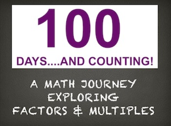 100 Days: A Math Journey Exploring Factors & Multiples (Keynote Version)