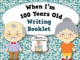 When I'm 100 Years Old - Writing Booklet