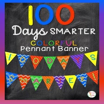 """""""100 Days Smarter"""" Pennant Banner in Brights - 100th Day of School"""