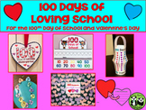 100 Days of Loving School *For Valentine's Day AND the 100th Day of School*