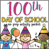 100th Day of School Activity Packet NO PREP ( Print and GO!)
