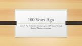 "100 Days of School Play- ""100 Years Ago"""