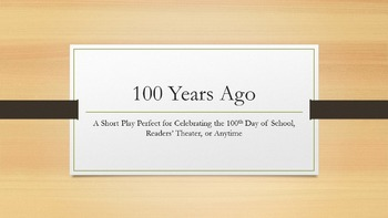 "100 Days of School Play- ""100 Years Ago"""