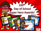 100th day of school - Super Hero Awards