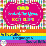 100 End-of-the-Year Exit Slips for Articulation, Language
