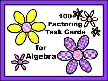 100 Factoring Task Cards for Algebra