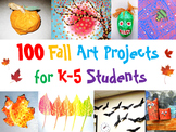 100 Fall Art Projects for K-5 Students