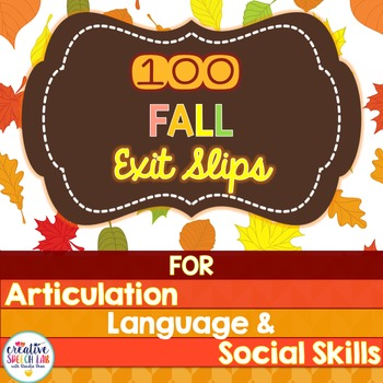 100 Fall Exit Slips for Articulation, Language and Social Skills