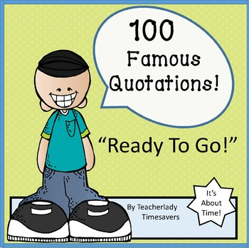 100 Famous Quotations for Classroom Use!
