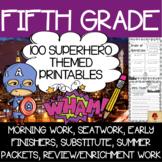 100 Fifth Grade Superhero Theme No Prep Language, Reading, Writing, & Math Work
